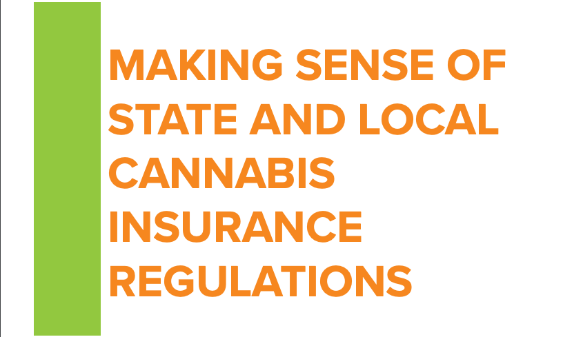 Making Sense Of State And Local Cannabis Insurance Regulations