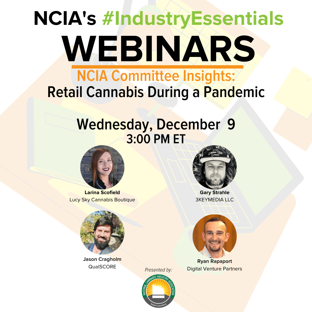 #IndustryEssentials Webinar Recording – NCIA Committee Insights: Retail Cannabis During a Pandemic