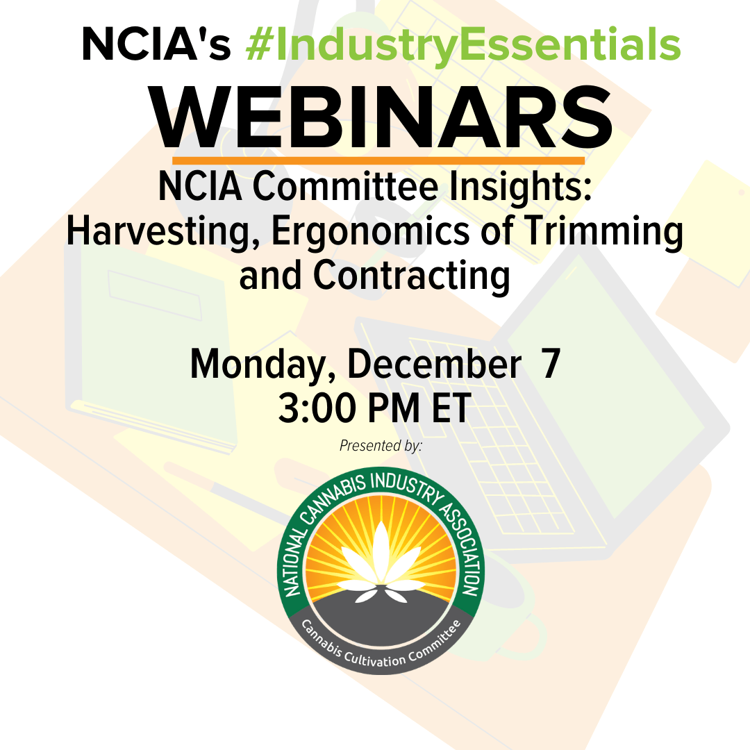 #IndustryEssentials Webinar Recording – NCIA Committee Insights: Harvesting, Ergonomics of Trimming and Contracting