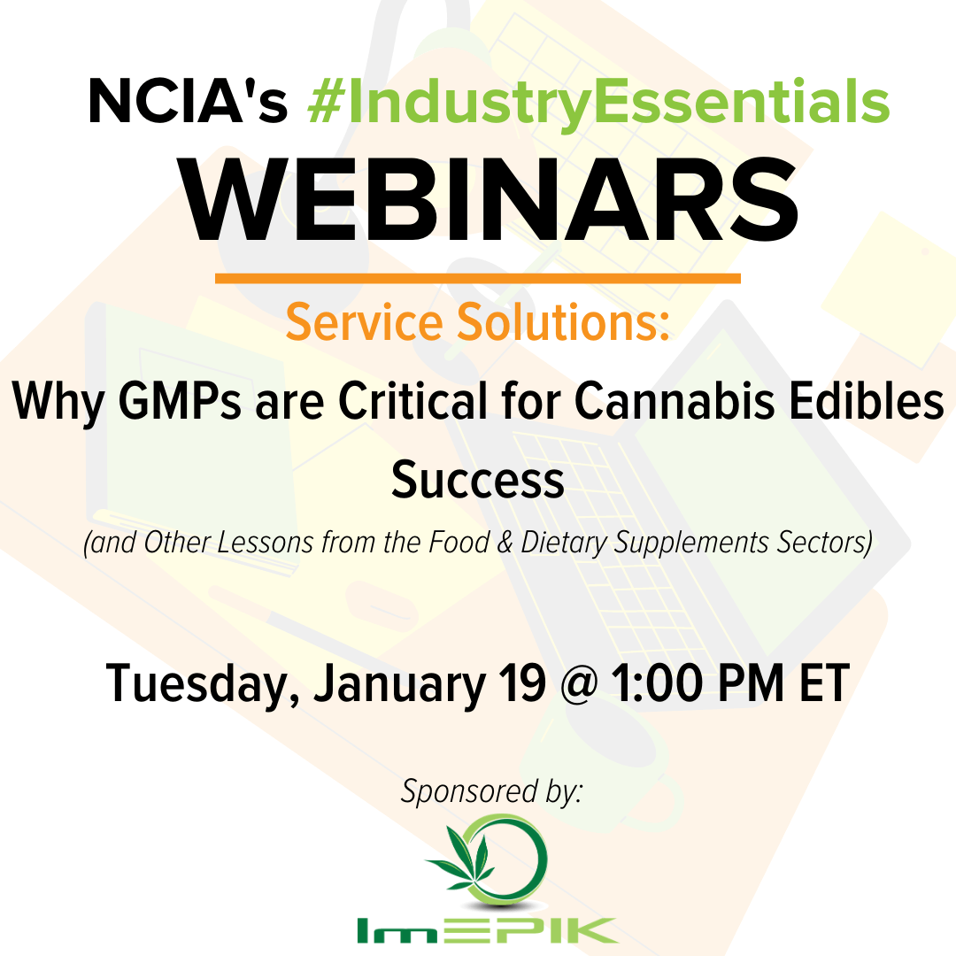 #IndustryEssentials Webinar Recording – Service Solutions: Why Good Manufacturing Practices are Critical for Cannabis Edibles Success (and Other Lessons from the Food & Dietary Supplements Sectors)