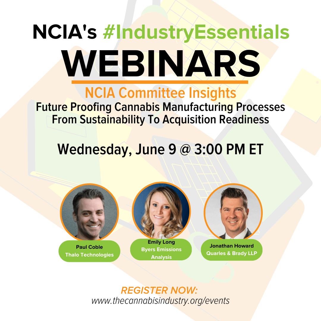 Committee Insights | 6.9.21 | Future Proofing Cannabis Manufacturing Processes – From Sustainability To Acquisition Readiness