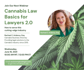 Webinar: Cannabis Law Basics for Lawyers 2.0 – How to serve this cutting-edge industry